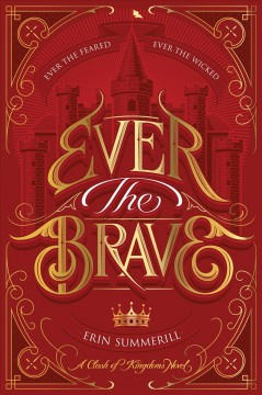 Ever the brave /  Erin Summerill. - Erin Summerill.