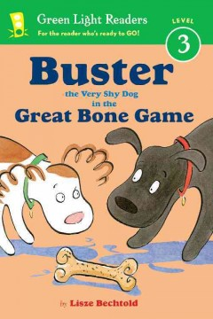 Buster the very shy dog in the great bone game /  by Lisze Bechtold. - by Lisze Bechtold.