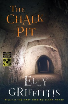The chalk pit : a Ruth Galloway mystery / Elly Griffiths. - Elly Griffiths.