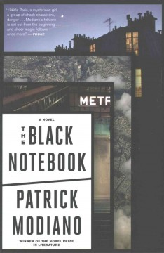 The black notebook /  Patrick Modiano ; translated from the French by Mark Polizzotti. - Patrick Modiano ; translated from the French by Mark Polizzotti.