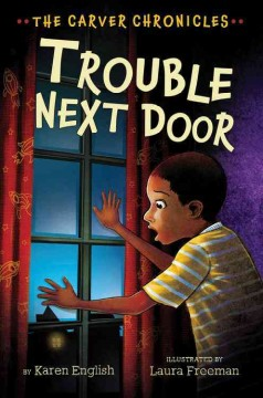Trouble next door /  by Karen English ; illustrated by Laura Freeman. - by Karen English ; illustrated by Laura Freeman.