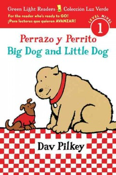 Perrazo y Perrito = Big Dog and Little Dog / Dav Pilkey ; traducido por Carlos E. Calvo. - Dav Pilkey ; traducido por Carlos E. Calvo.