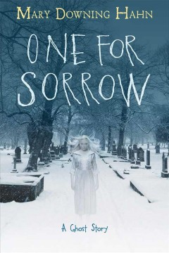 One for sorrow : a ghost story / Mary Downing Hahn. - Mary Downing Hahn.
