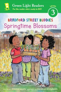 Springtime blossoms / Springtime Blossoms written by Jerdine Nolen ; illustrated by Michelle Henninger.