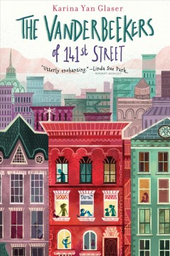 The Vanderbeekers of 141st Street /  by Karina Yan Glaser.