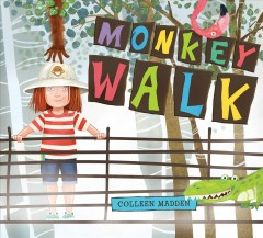 Monkey walk /  Colleen Madden. - Colleen Madden.