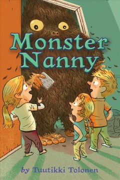 Monster nanny /  by Tuutikki Tolonen ; illustrated by Pasi Pitkanen ; translation by Annira Silver. - by Tuutikki Tolonen ; illustrated by Pasi Pitkanen ; translation by Annira Silver.
