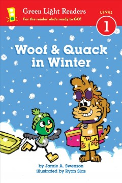 Woof and Quack in winter /  by Jamie A. Swenson.