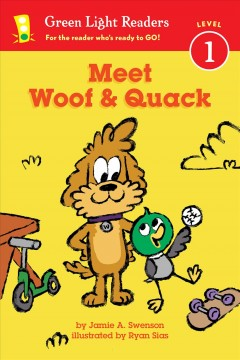 Meet Woof and Quack /  by Jamie A. Swenson.