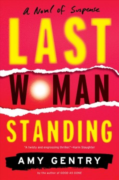 Last woman standing /  Amy Gentry.