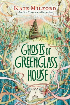 Ghosts of Greenglass House /  by Kate Milford ; with illustrations by Jaime Zollars.