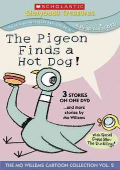 The Pigeon finds a hot dog : --and more stories by Mo Willems.