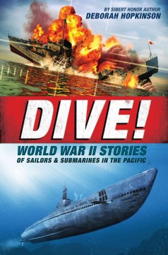Dive! : World War II stories of sailors & submarines in the Pacific / by Deborah Hopkinson. - by Deborah Hopkinson.
