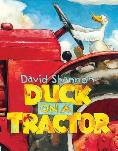 Duck on a tractor /  by David Shannon.