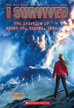 I survived the eruption of Mount St. Helens, 1980 /  by Lauren Tarshis ; illustrated by Scott Dawson. - by Lauren Tarshis ; illustrated by Scott Dawson.