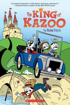 The King of Kazoo /  by Norm Feuti. - by Norm Feuti.