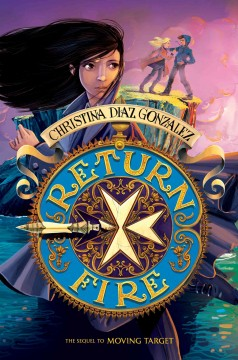 Return fire /  Christina Diaz Gonzalez. - Christina Diaz Gonzalez.