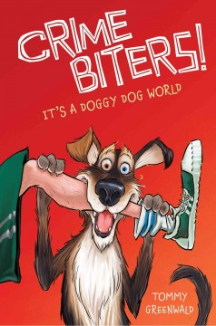 It's a doggy dog world /  Tommy Greenwald ; with illustrations by Adam Stower.
