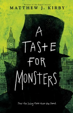 A taste for monsters /  Matthew J. Kirby. - Matthew J. Kirby.