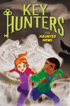 The haunted howl /  by Eric Luper ; illustrated by Lisa K. Weber.