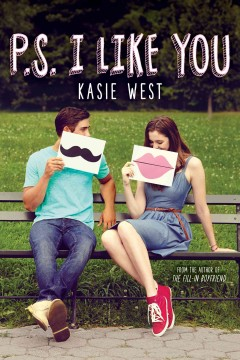 P.S. I like you /  Kasie West.