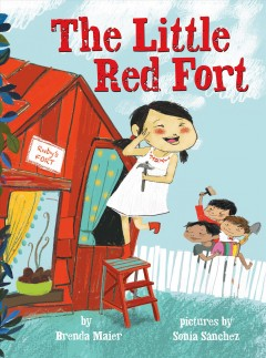 The little red fort /  by Brenda Maier ; illustrated by Sonia Sanchez.