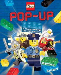 LEGO pop-up : a journey through the LEGO universe / Matthew Reinhart. - Matthew Reinhart.