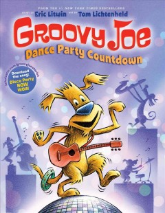 Dance party countdown /  written by Eric Litwin ; illustrated by Tom Lichtenheld. - written by Eric Litwin ; illustrated by Tom Lichtenheld.