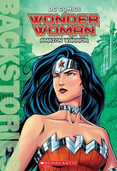Wonder Woman : Amazon warrior / by Steve Korté ; illustrated by Marcus To. - by Steve Korté ; illustrated by Marcus To.