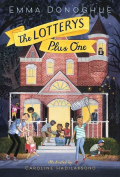 The Lotterys plus one /  Emma Donoghue ; illustrated by Caroline Hadilaksono. - Emma Donoghue ; illustrated by Caroline Hadilaksono.