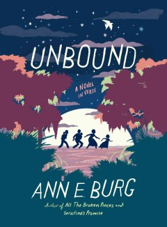 Unbound : a novel in verse / by Ann E. Burg. - by Ann E. Burg.