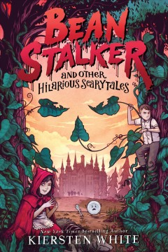 Beanstalker and other hilarious scary tales /  Kiersten White. - Kiersten White.