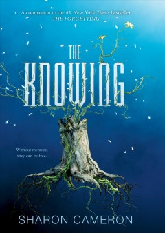 The Knowing /  Sharon Cameron.