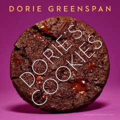 Dorie's cookies /  Dorie Greenspan ; photography by Davide Luciano ; food styling by Claudia Ficca. - Dorie Greenspan ; photography by Davide Luciano ; food styling by Claudia Ficca.
