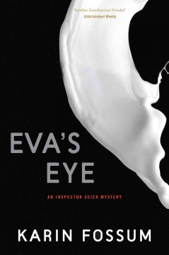 Eva's eye /  Karin Fossum ; translated from the Norwegian by James Anderson.