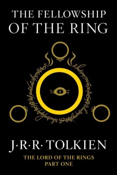 The fellowship of the ring : being the first part of the lord of the rings / by J.R.R. Tolkien.