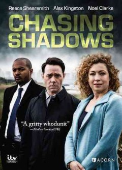 Chasing shadows /  An ITV Studios Production for ITV ; writer and creator, Rob Williams ; producer, Rob Bullock ; directors, Christopher Menaul, Jim O'Hanlon.