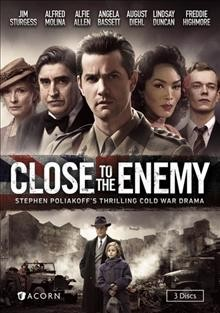 Close to the enemy [3-disc set] /  producer, Helen Flintwritten and directed, Stephen Poliakoff. - producer, Helen Flintwritten and directed, Stephen Poliakoff.