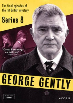 George Gently.  Company Pictures ; directors, Robert del Maestro, Bryn Higgins. - Company Pictures ; directors, Robert del Maestro, Bryn Higgins.