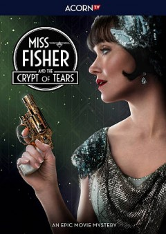 Miss Fisher and the crypt of tears /  Acorn TV and Screen Australia present ; in association with Film Victoria ; an Every Cloud production ; producer, Fiona Eagger ; writer, Deb Cox ;  director, Tony Tilse.