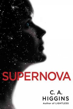Supernova : book two of the Lightless trilogy / C.A. Higgins.