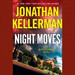 Night moves /  Jonathan Kellerman. - Jonathan Kellerman.