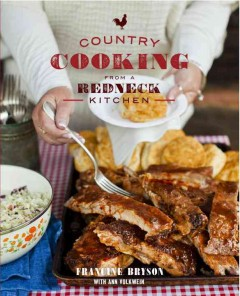 Country cooking from a redneck kitchen /  Francine Bryson with Ann Volkwein. - Francine Bryson with Ann Volkwein.