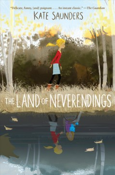 The Land of Neverendings /  Kate Saunders. - Kate Saunders.
