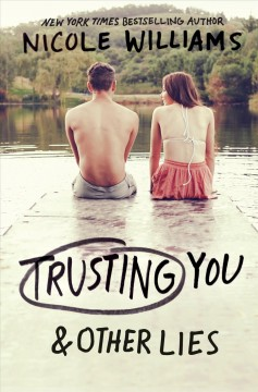 Trusting you & other lies /  Nicole Williams. - Nicole Williams.