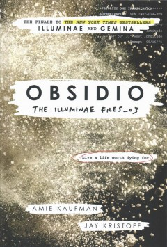 Obsidio /  Amie Kaufman & Jay Kristoff ; with select journal illustrations by Marie Lu. - Amie Kaufman & Jay Kristoff ; with select journal illustrations by Marie Lu.