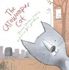The catawampus cat /  by Jason Carter Eaton ; illustrated by Gus Gordon.