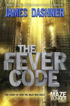 The fever code /  James Dashner. - James Dashner.