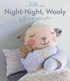 Night-night, Wooly /  by Florence Wetterwald. - by Florence Wetterwald.