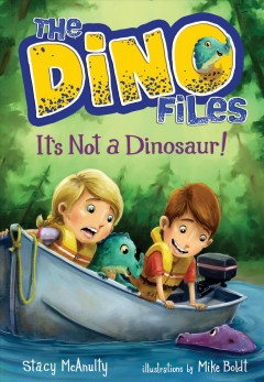 It's not a dinosaur! /  by Stacy McAnulty ; illustrated by Mike Boldt.